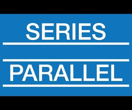 Series and Parallel Circuits (Interactive!)