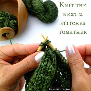 Knit the Next 2 Stitches Together.