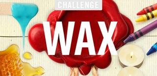 Wax Challenge