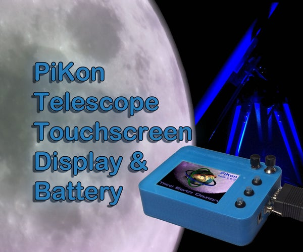 Touchscreen Display and Battery for the PiKon Telescope / Raspberry Pi