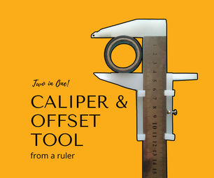 Two in One: Caliper and Offset Tool | a Plastic Project Using Acrylic