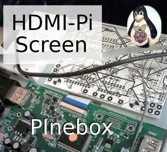 PInebox HDMI-Pi Screen Mods