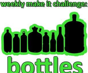 Weekly Make It Challenge: Bottles