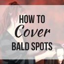 How to Cover a Bald Spot