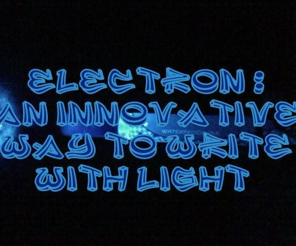 Electron-An Innovative Way to Write With Light