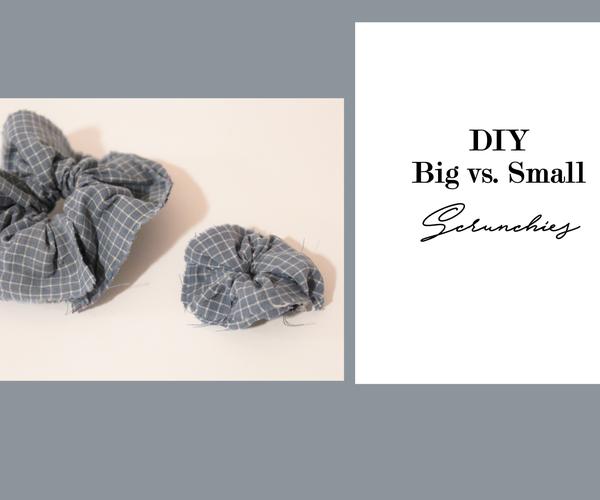 Big Vs. Small Scrunchies (No Sew!)