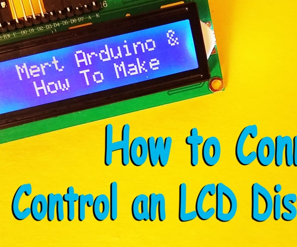 Arduino : How to Connect and Control an LCD Displays