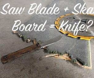 Saw Blade and Skateboard Knife