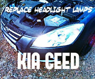 Replace Headlight Lamps on a KIA Ceed Left & Right Side