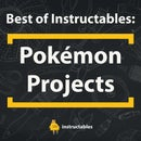 Best of Instructables: Pokémon Projects