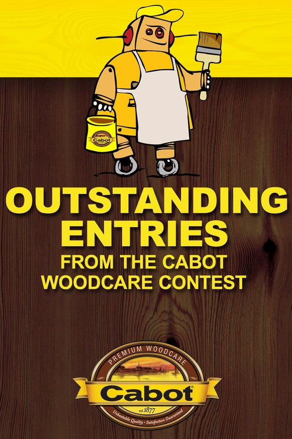 Outstanding Entries From the Cabot Woodcare Contest