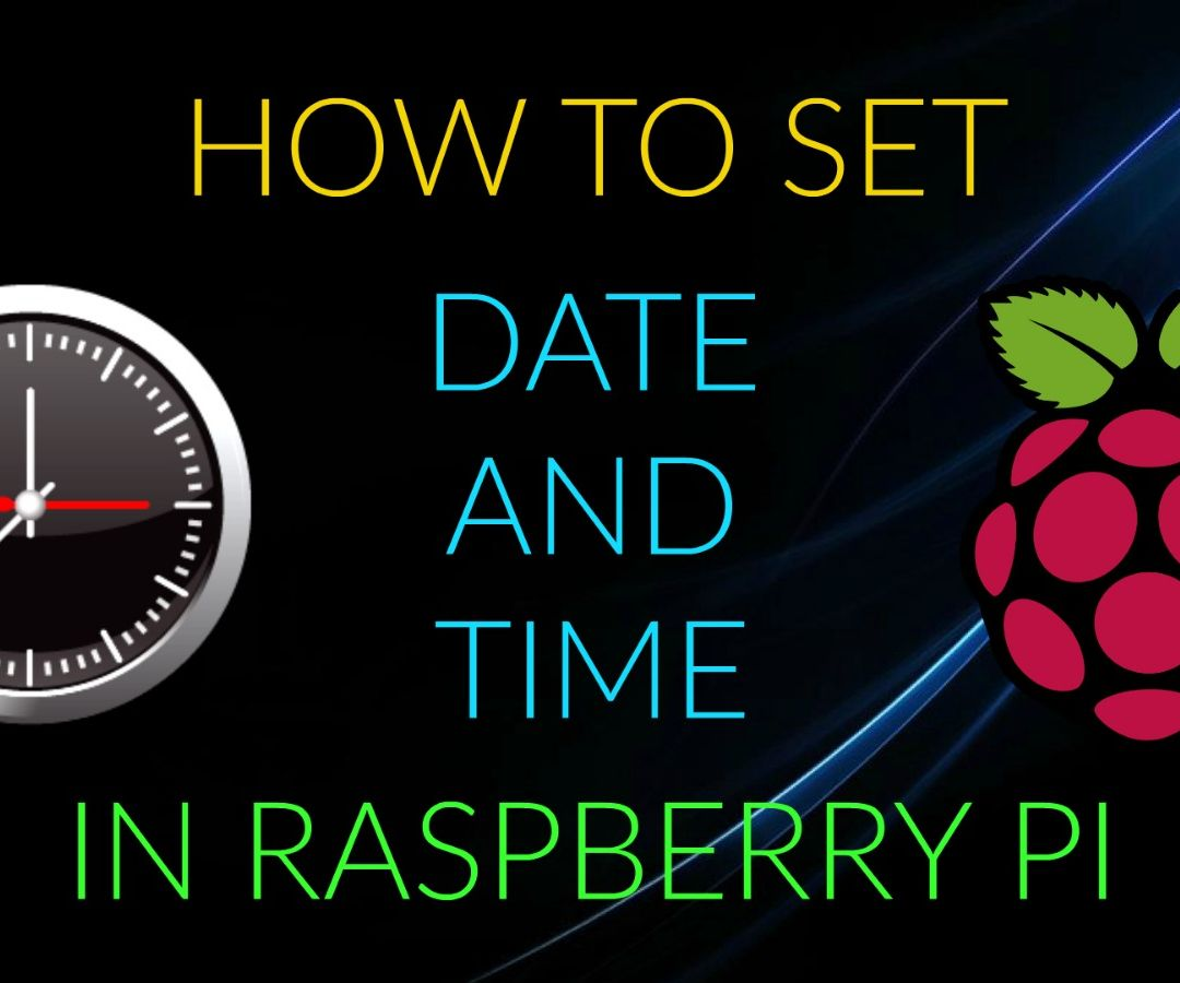 How to Set Time and Date in Raspberry Pi