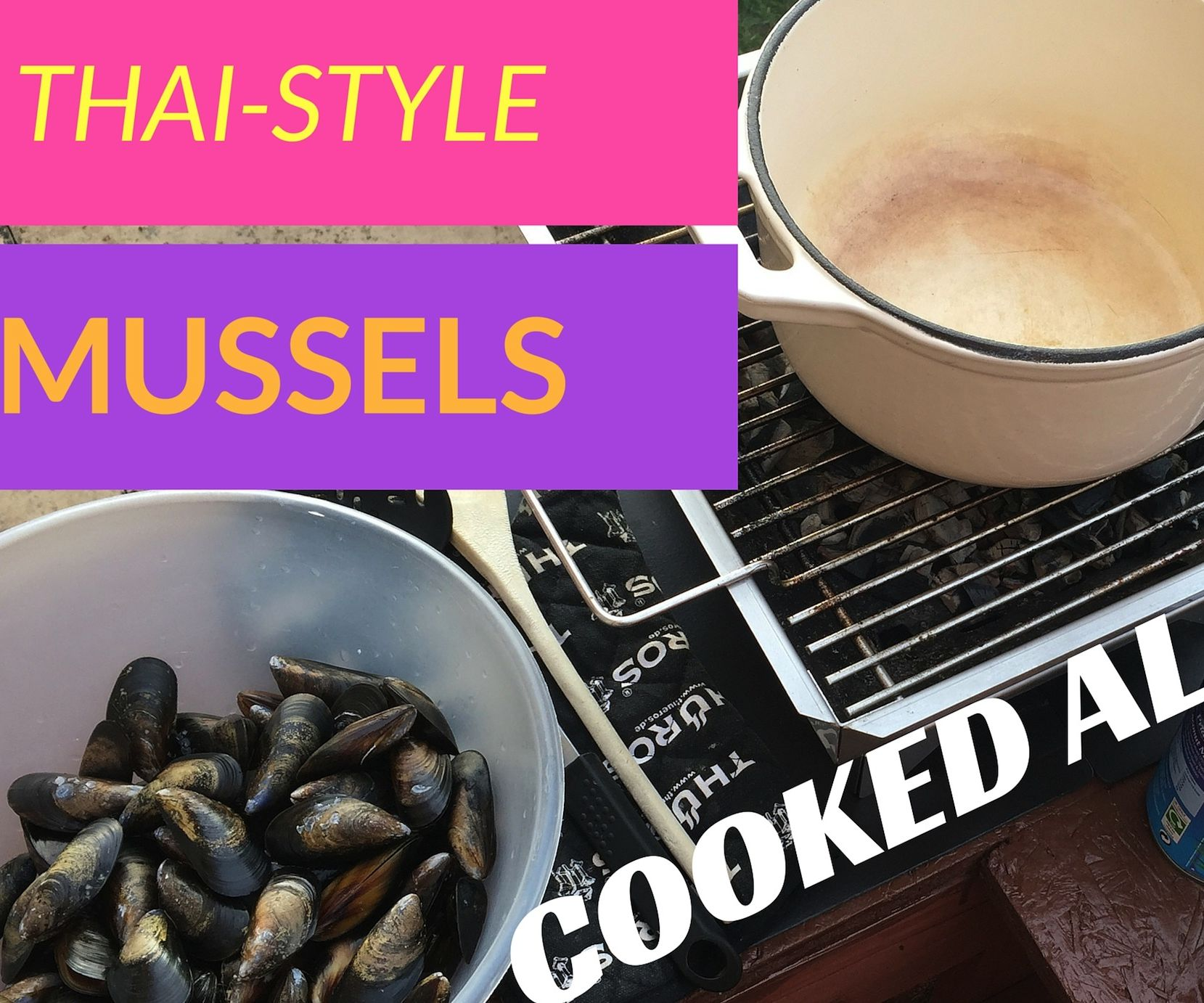 Thai Style Mussels - Cooked Al Fresco