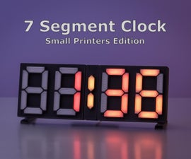 7 Segment Clock - Small Printers Edition