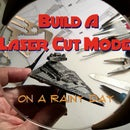 Building A Laser Cut Model On A Rainy Day