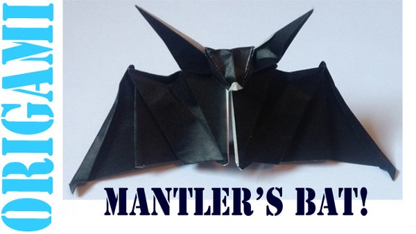 How to Make an Origami Mantler's Bat!