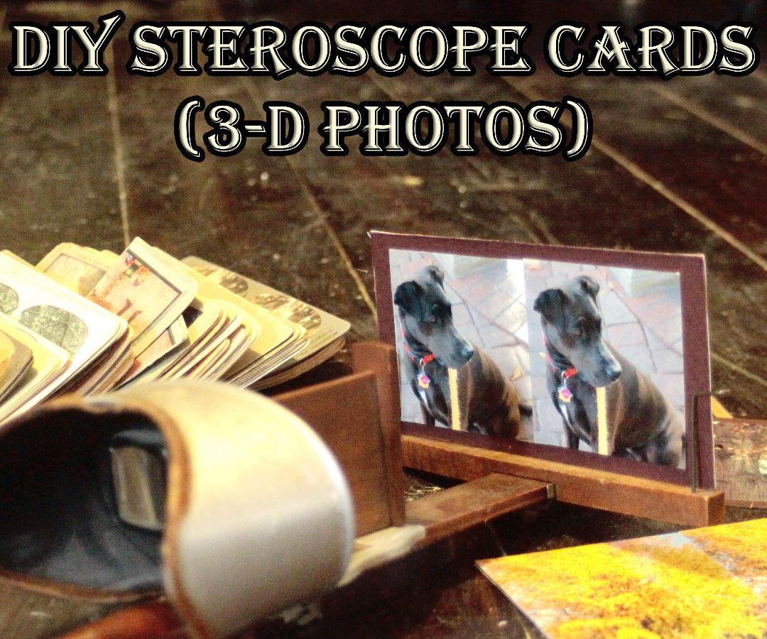 DIY Stero Card / Steroscopic Slides (3-D Photos!)