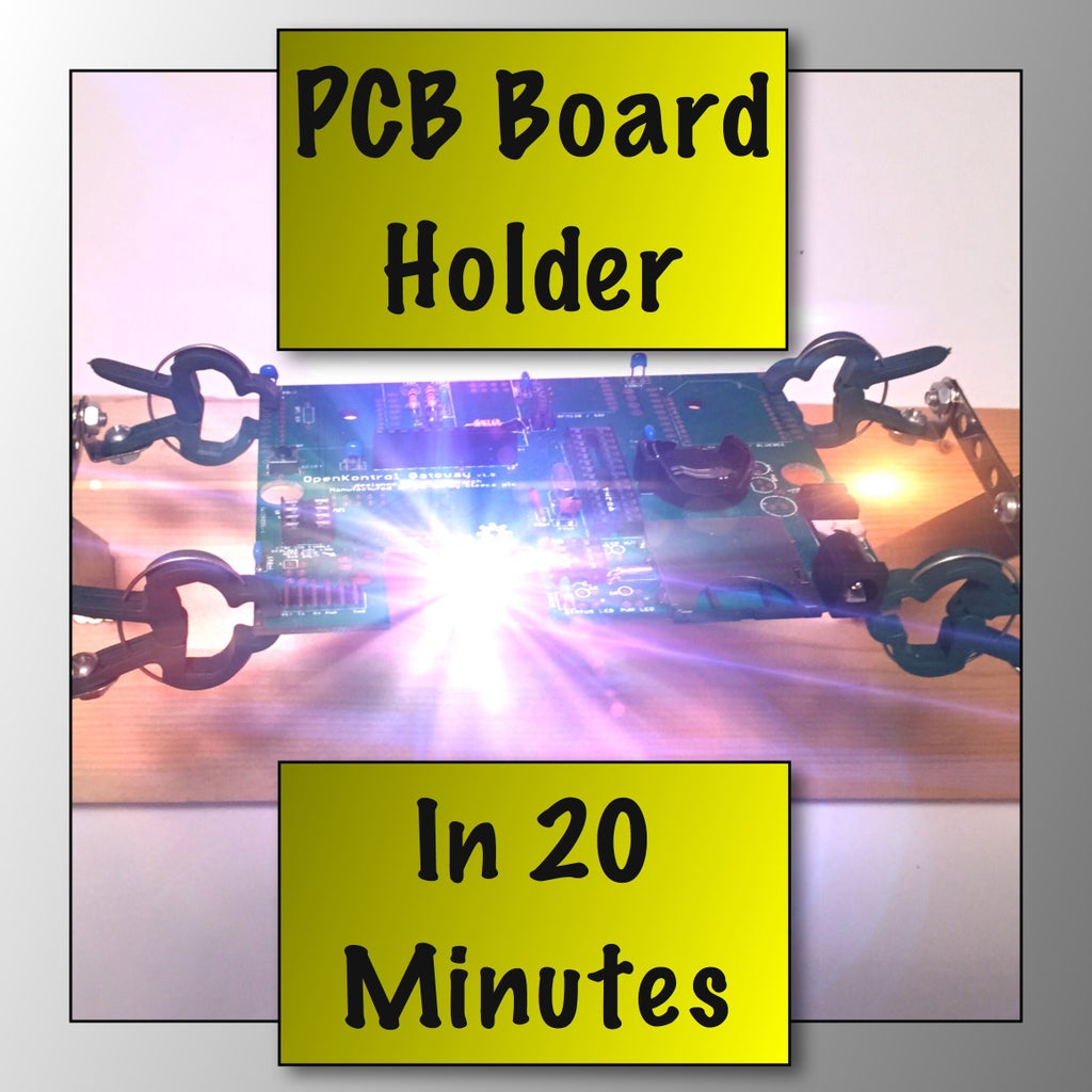 PCB Board Holder in 20 Minutes