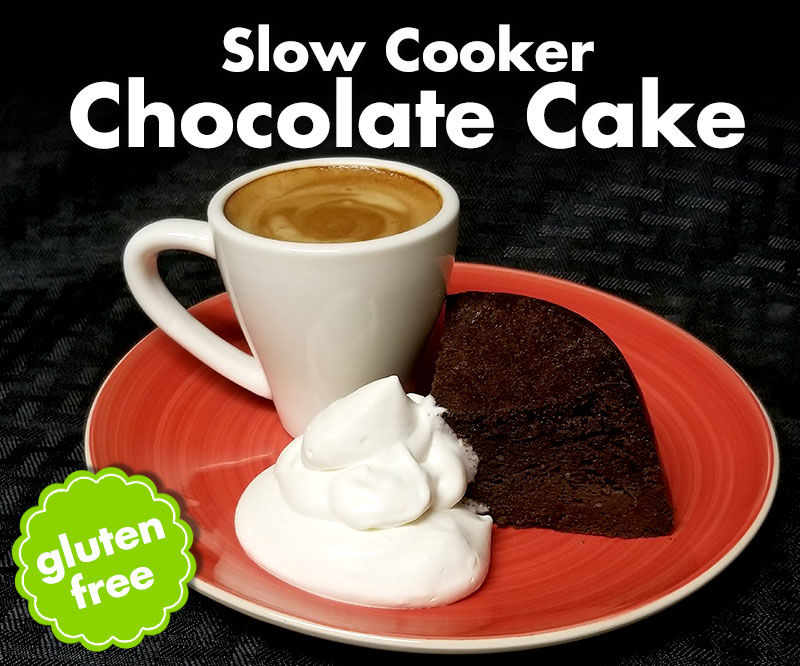 Slow Cooker Chocolate Cake