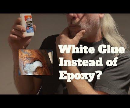 Using White Glue Instead of Epoxy