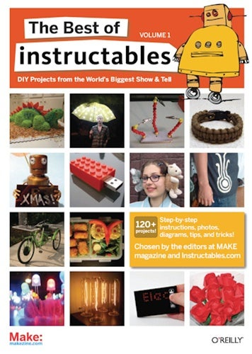 The Best of Instructables Volume 1 (The Online Edition)