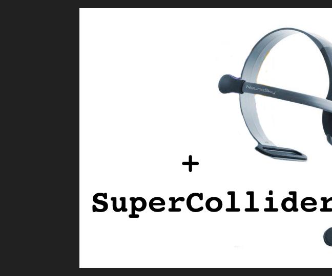 NeuroSky MindWave Mobile 2 + SuperCollider