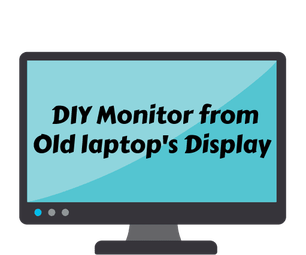 Monitor From Old Laptop Display