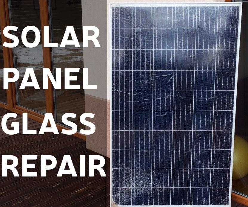 How to Repair Solar Panel Broken Glass
