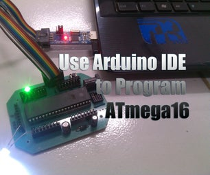 Programming ATmega16A Using Arduino IDE