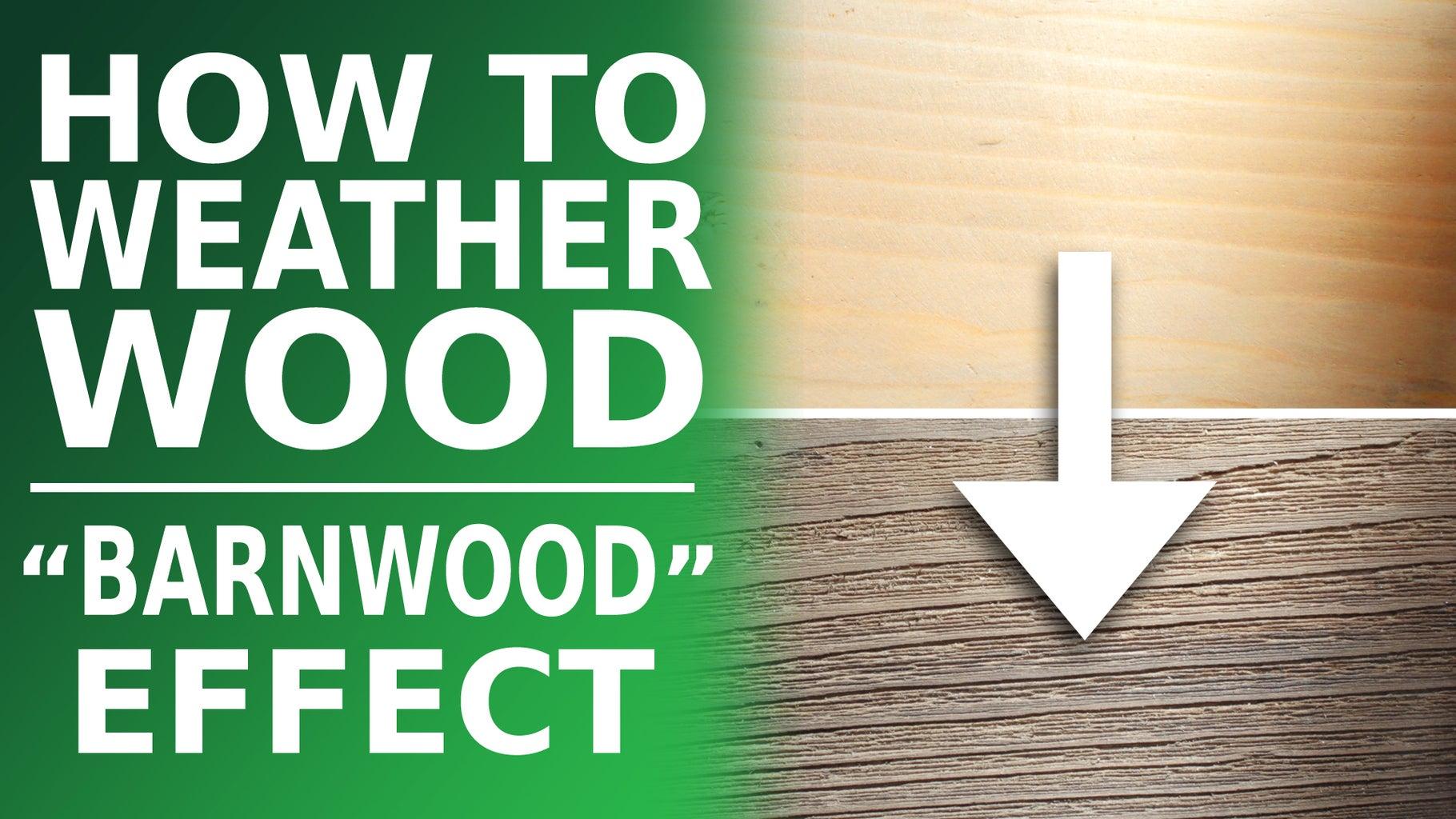 How to Weather Wood (Barnwood Effect)