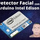 Detección De Rostros Con Arduino Intel Edison