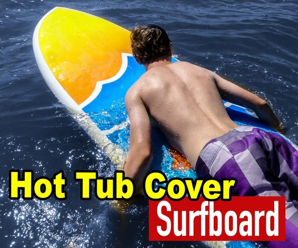 DIY Surfboard From a Hot Tub Cover and Curtains