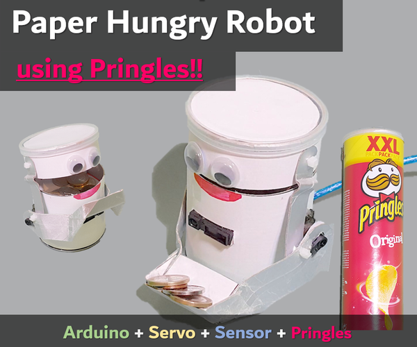 PAPER HUNGRY ROBOT - Pringles Recycle Arduino Robot