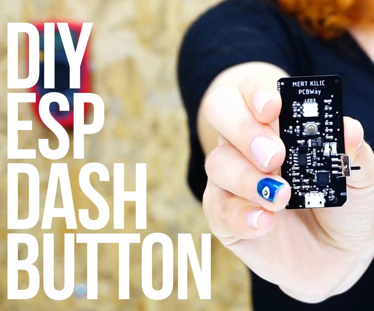 DIY ESP DASH BUTTON | Open-Source IoT Dash Button With IFTTT
