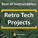 Best of Instructables: Retro Tech