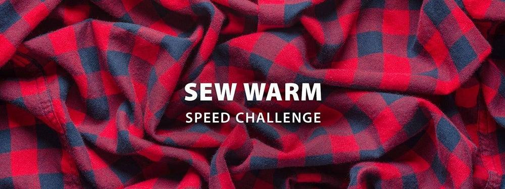 Sew Warm Speed Challenge