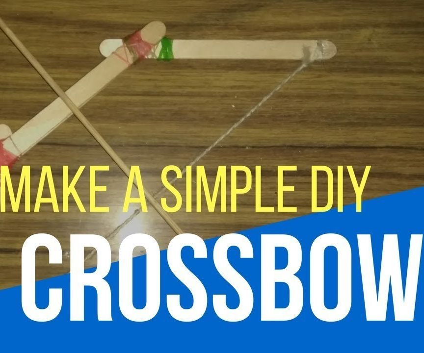 How to Make Simple Homemade Crossbow