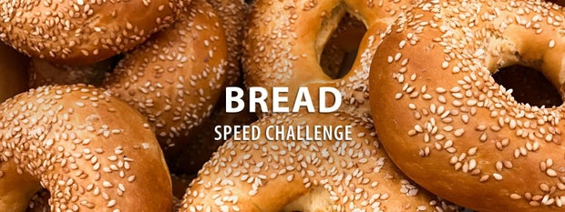 Bread Speed Challenge