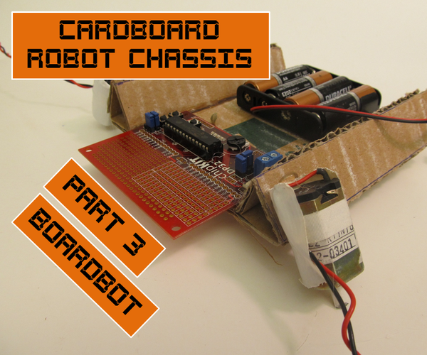 Cardboard Chassis for Cheap Robots 3: Boardbot