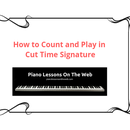 How to Count and Play in Cut Time Signature