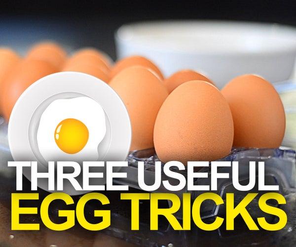 3 Useful Egg Tricks