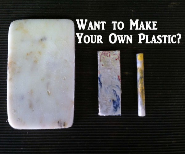 Make Your Own Plastic