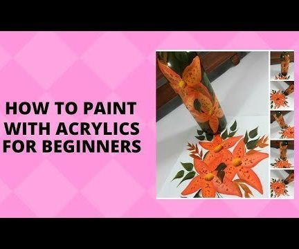 HOW TO PAINT WITH ACRYLIC FOR BEGINNERS