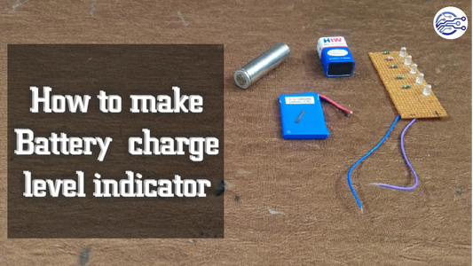How to Make Battery Charge Level Indicator