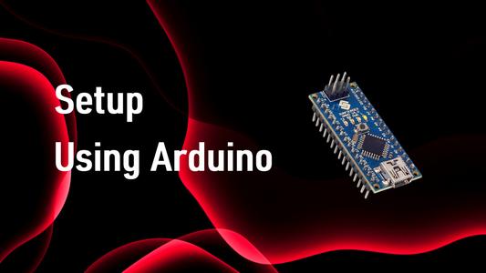 Setup Using Arduino