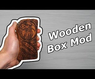 Wooden Box Mod for Dual 18650 Batteries