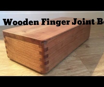 Wooden Box Using Finger Joints - Includes Sliding Dove-Tail Lid