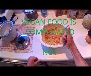 Vegan Food Is Complicated.....Not!