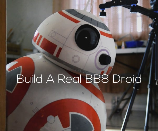 DIY Life-Size Phone Controlled BB8 Droid