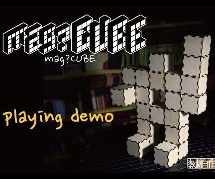 Mag?CUBE  : Magical Magnet-force Cube